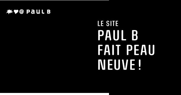 le site Paul B fait peau neuve !